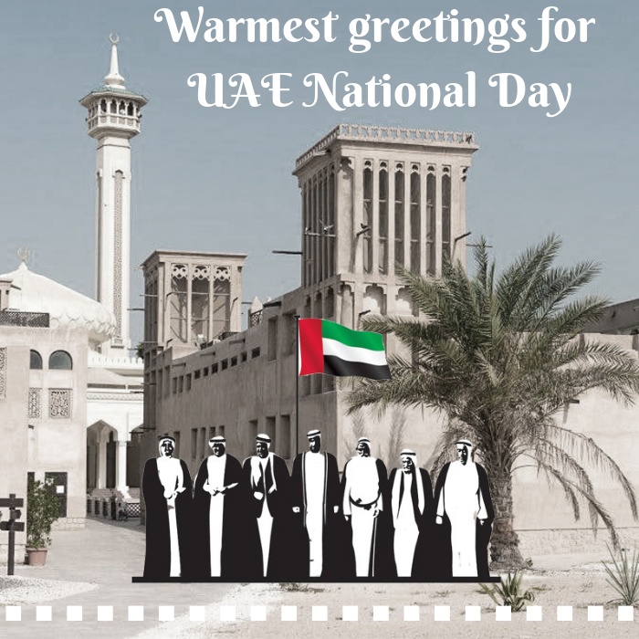 Warmest greetings for this 47th UAE National Day